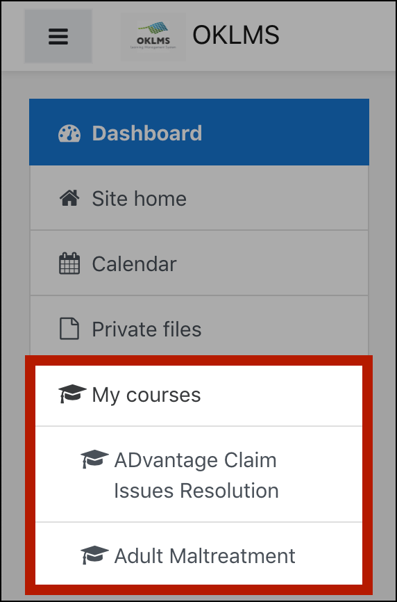 "Example OKLMS navigation menu, with the ""My courses"" option highlighted, listing two courses underneath: ADvantage Claim Issues Resolution and Adult Maltreatment."